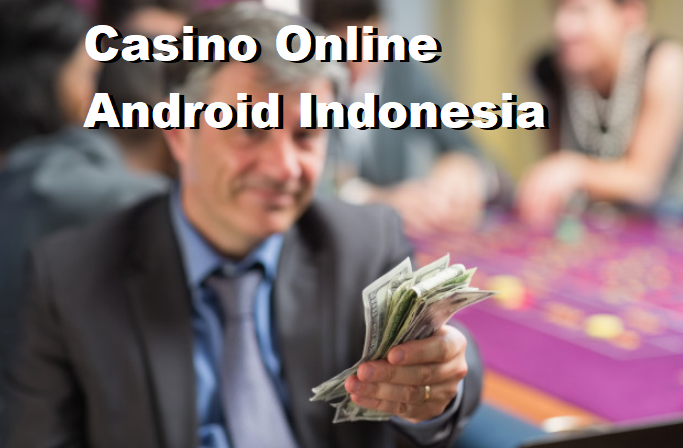 Casino Online Android Indonesia