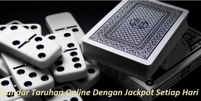 Bandar Taruhan Online Dengan Jackpot Setiap Hari