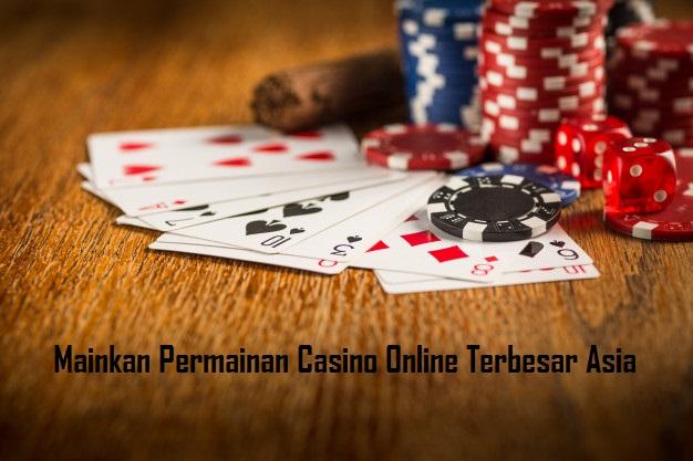 Mainkan Permainan Casino Online Terbesar Asia